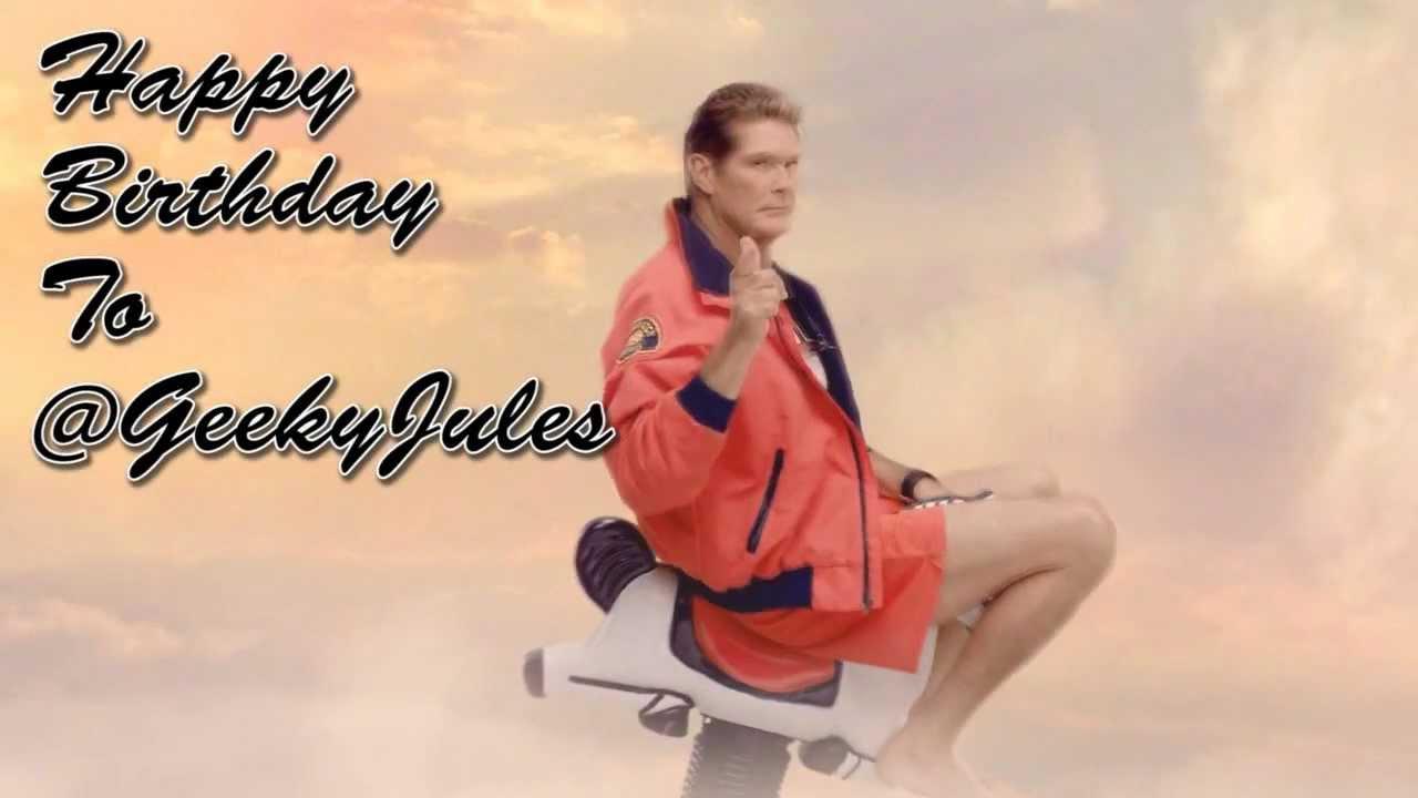 David Hasselhoff sings Happy Birthday to @GeekyJules - YouTube