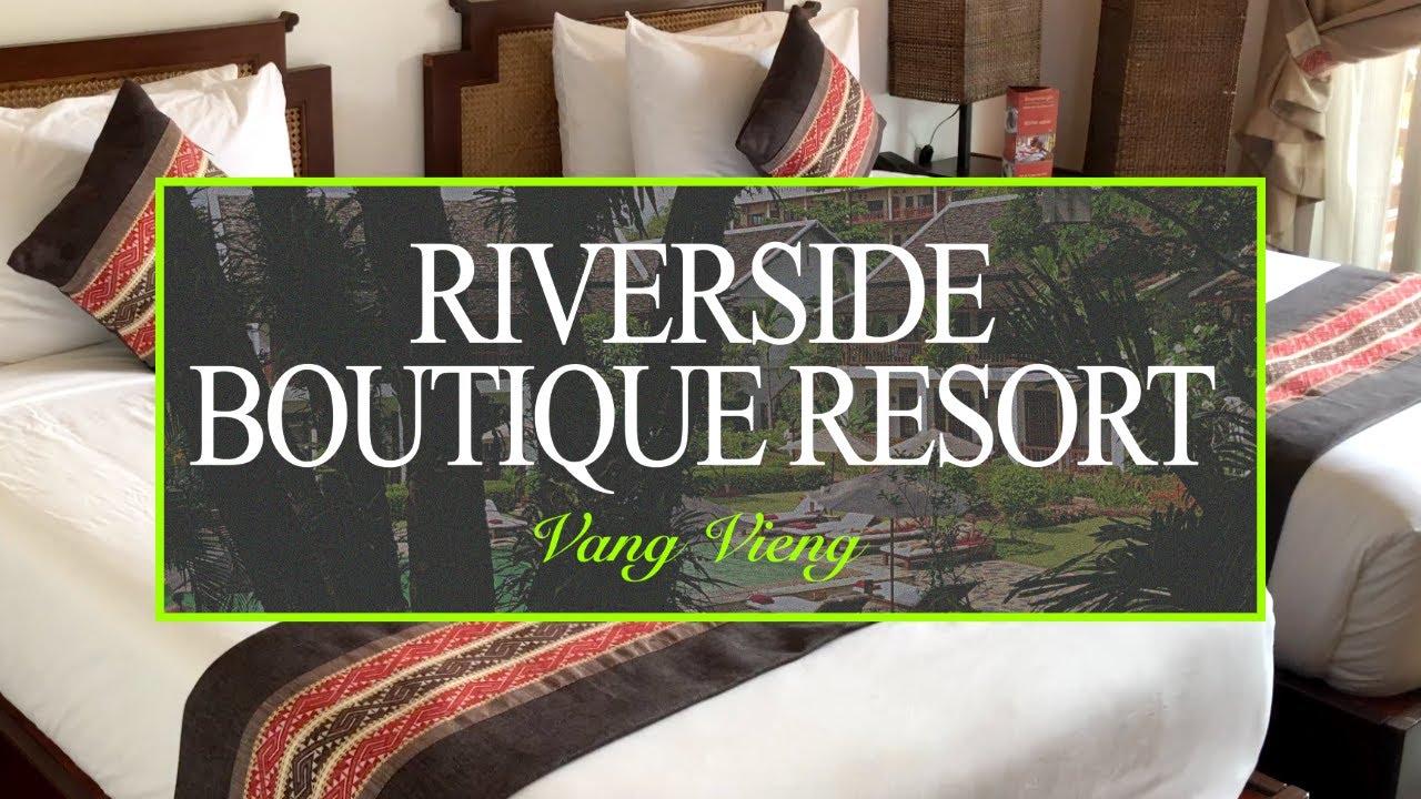 Riverside Boutique Resort : luxury hotel in Vang Vieng