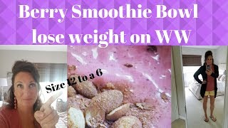 Smoothie bowl recipe*What I eat in a day*WW*WW freestyle
