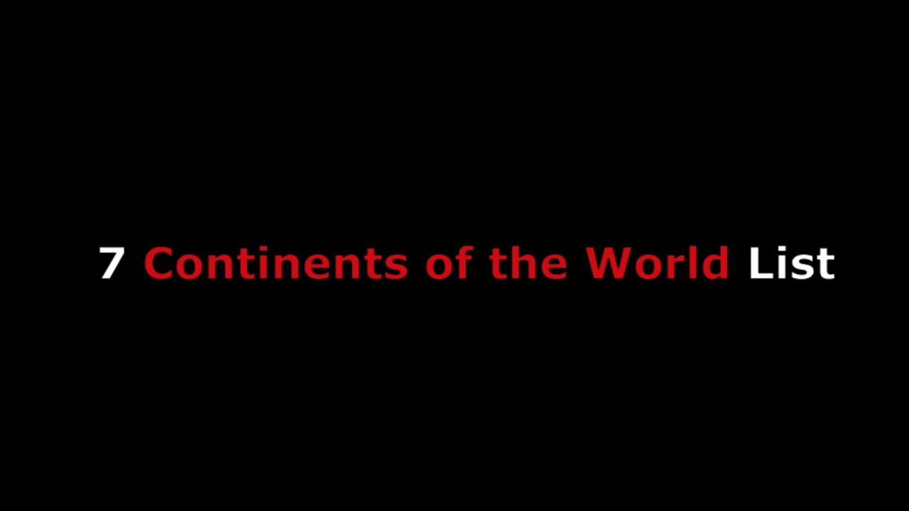 List Of Continents In The World W/ All The Seven Continent Map Names On  Earth From 1 To 7   YouTube