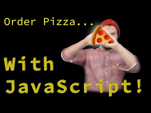 Order A Pizza... With JavaScript!
