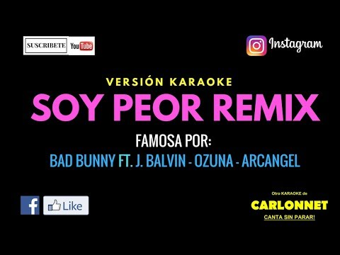 Soy Peor Remix - Bad Bunny ft J. Balvin, Ozuna & Arcangel (Karaoke)