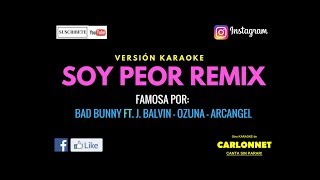 Soy Peor Remix Bad Bunny ft J. Balvin, Ozuna Arcangel Karaoke.mp3