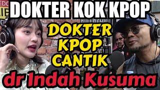 Dia Cantik, Dia Dokter, Dia KPOP, Dia kena COVID.. - dr Indah Kusuma- Deddy  Corbuzier Podcast