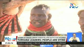 Turkana leaders say people are dying, appeals for more food