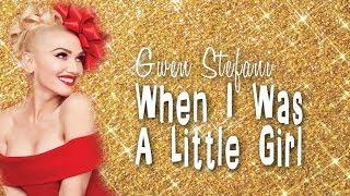 Gwen Stefani - When I Was a Little Girl (Lyric Video)