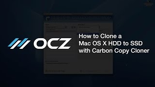 How to Clone a Mac OS X HDD to SSD with Carbon Copy Cloner