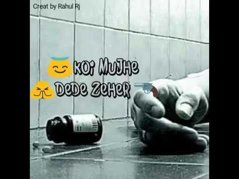 Koi mujhe dede zeher   Breakup song   whats app status