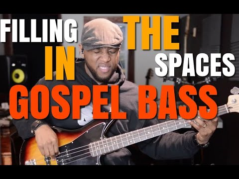 GOSPEL BASS   FILLING IN THE SPACE