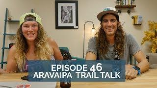 Aravaipa Trail Talk 46   Were Back