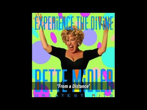 "Bette Midler ""From a Distance"" ~ from the album ""Experience the Divine - Greatest Hits"""