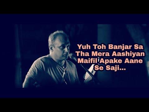 Yu Toh Banjar Sa Tha Mera Aashiyan ! Full Gazal !