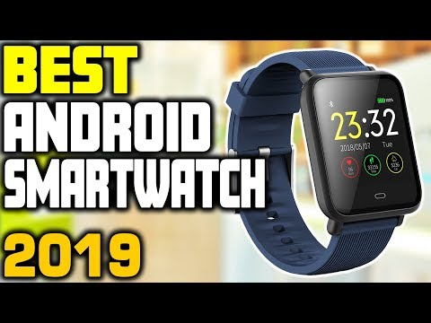 5 Best Android Smartwatches In 2019