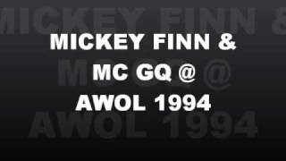 MICKEY FINN & MC GQ @AWOL 1994(paradise club) full set!