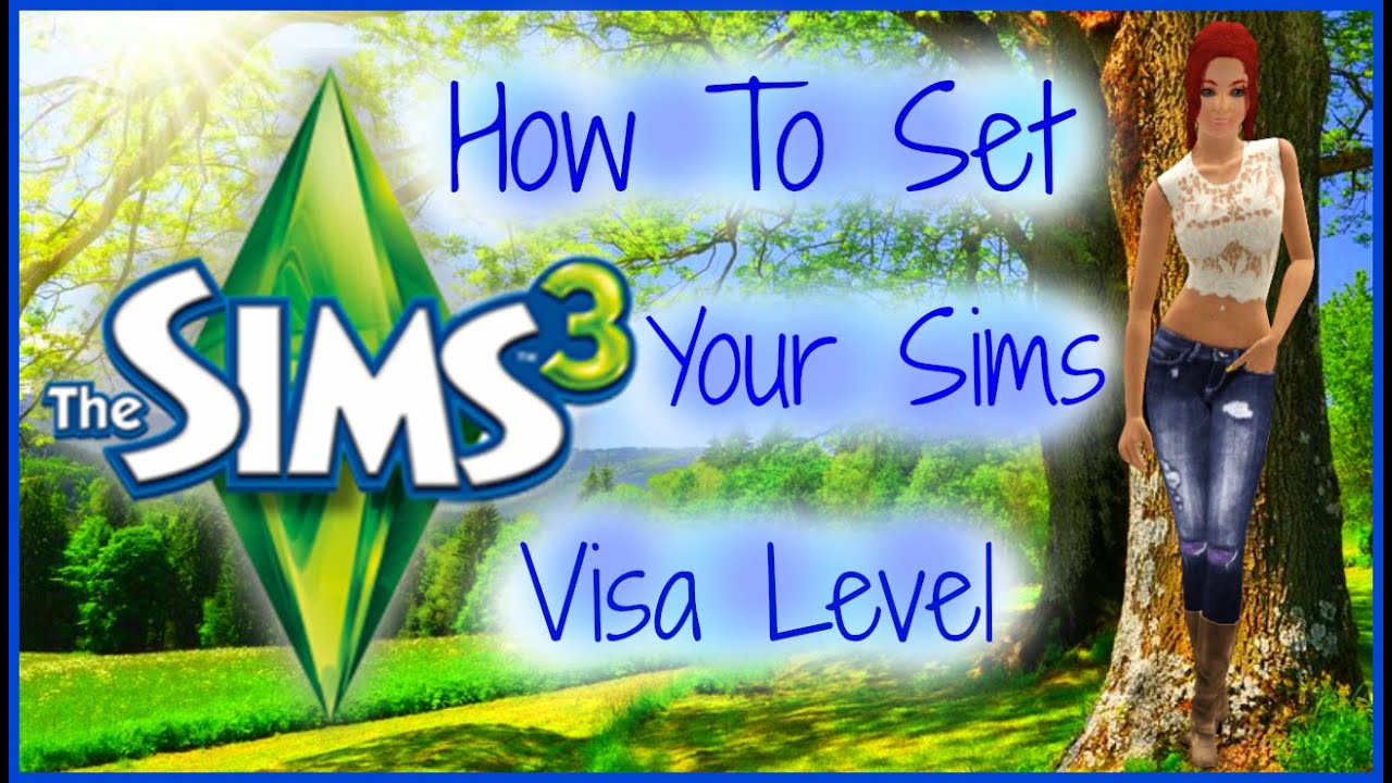 sims 3 how to change your sims visa level youtube