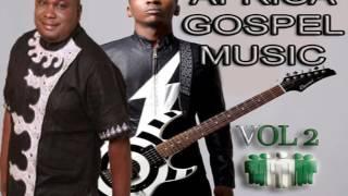 AFRICA  GOSPEL | AFRICA CHRISTIAN  MUSIC  2017