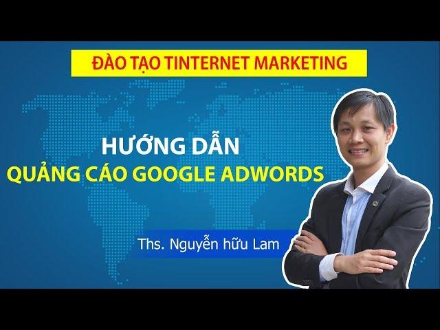 [Nguyễn Hữu Lam] Hướng dẫn quảng cáo Google Adwords A-Z