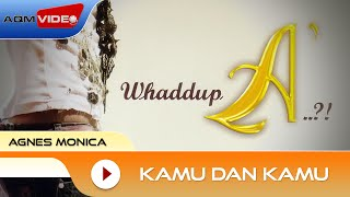 Agnes Monica - Kamu dan Kamu | Lyric Video