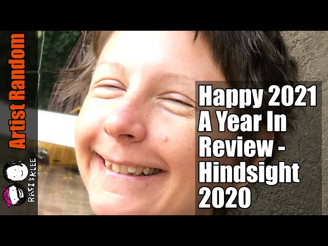 Happy 2021 A Year In Review - Hindsight 2020
