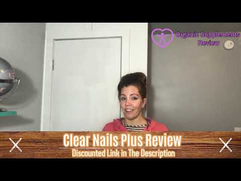 Clear Nails Plus Review – MUST WATCH THIS BEFORE BUYING