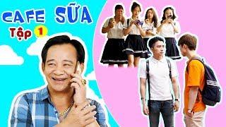 Quang Tèo, Mạnh Quân, Tiến Đạt, Việt Bắc   Cafe Sữa - Tập 1  Phim Ngắn Học Đường Hay Nhất 2019