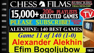 Chess: Alekhine: 140 Best Games (#11 of 140): Alexander Alekhine vs. Efim Bogoljubow