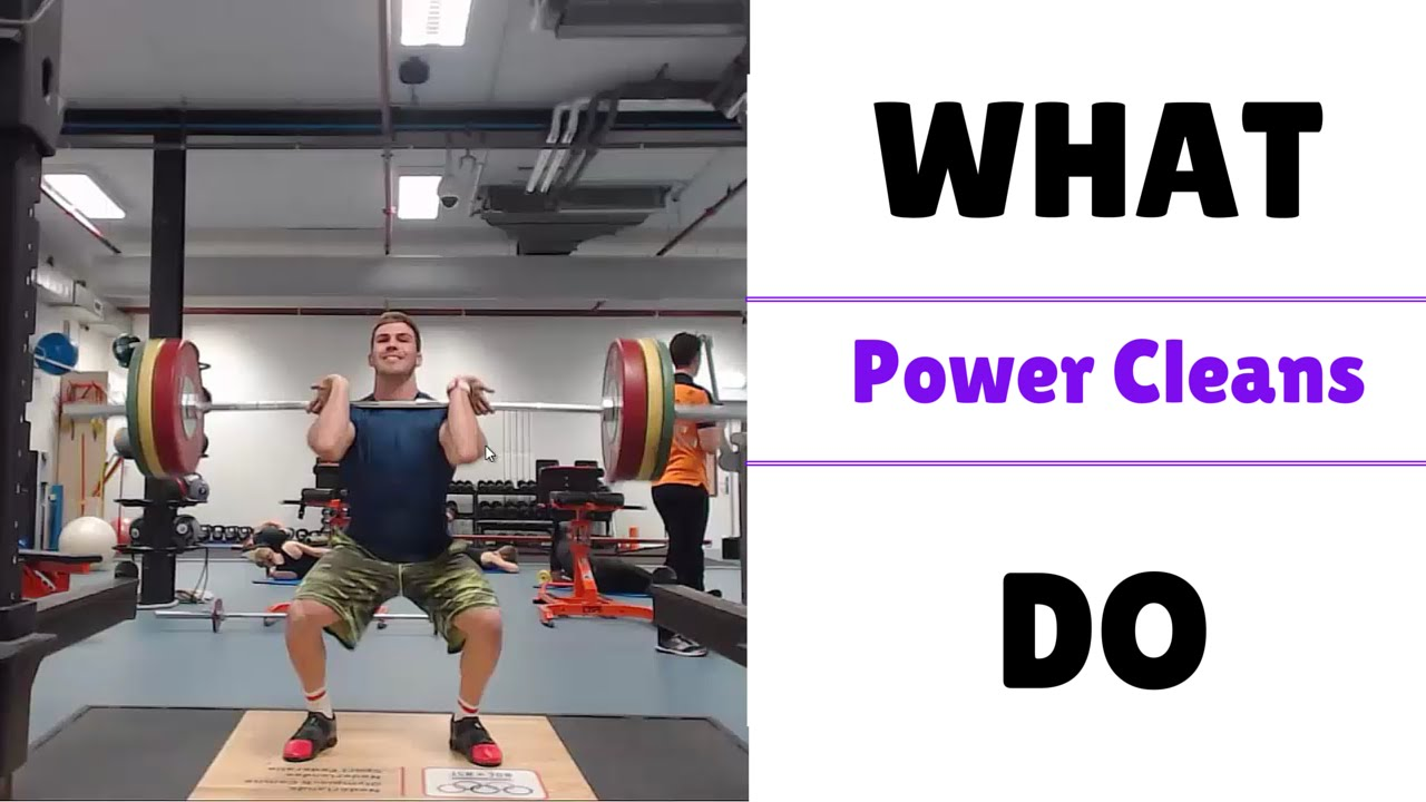 Power Clean tutorial: What Do Power Cleans Train? Power Cleans for ...