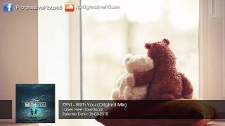 ZENI - With You (Original Mix) [Free Download]
