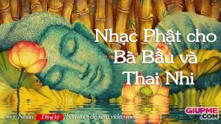 Nhạc bà bầu Phật Giáo cho bé phát triển trí tuệ THÔNG MINH [GiupMe.com]