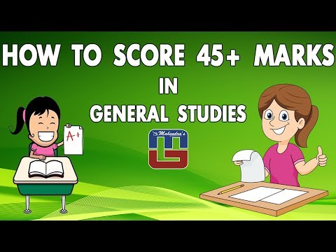 HOW TO SCORE 45 +   GENERAL STUDIES   ALL COMPETITIVE EXAMS