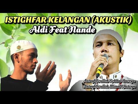 Istighfar Kelangan - Astaghfirullah Rabbal Baroya ( Gus Aldi )