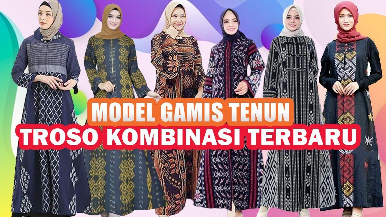 Model Gamis Tenun Troso Kombinasi Terbaru 11 Terlengkap - YouTube