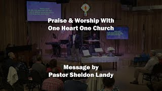 Praise & Worship With One Heart One Church / 3-1-20 / Pastor Sheldon Landy