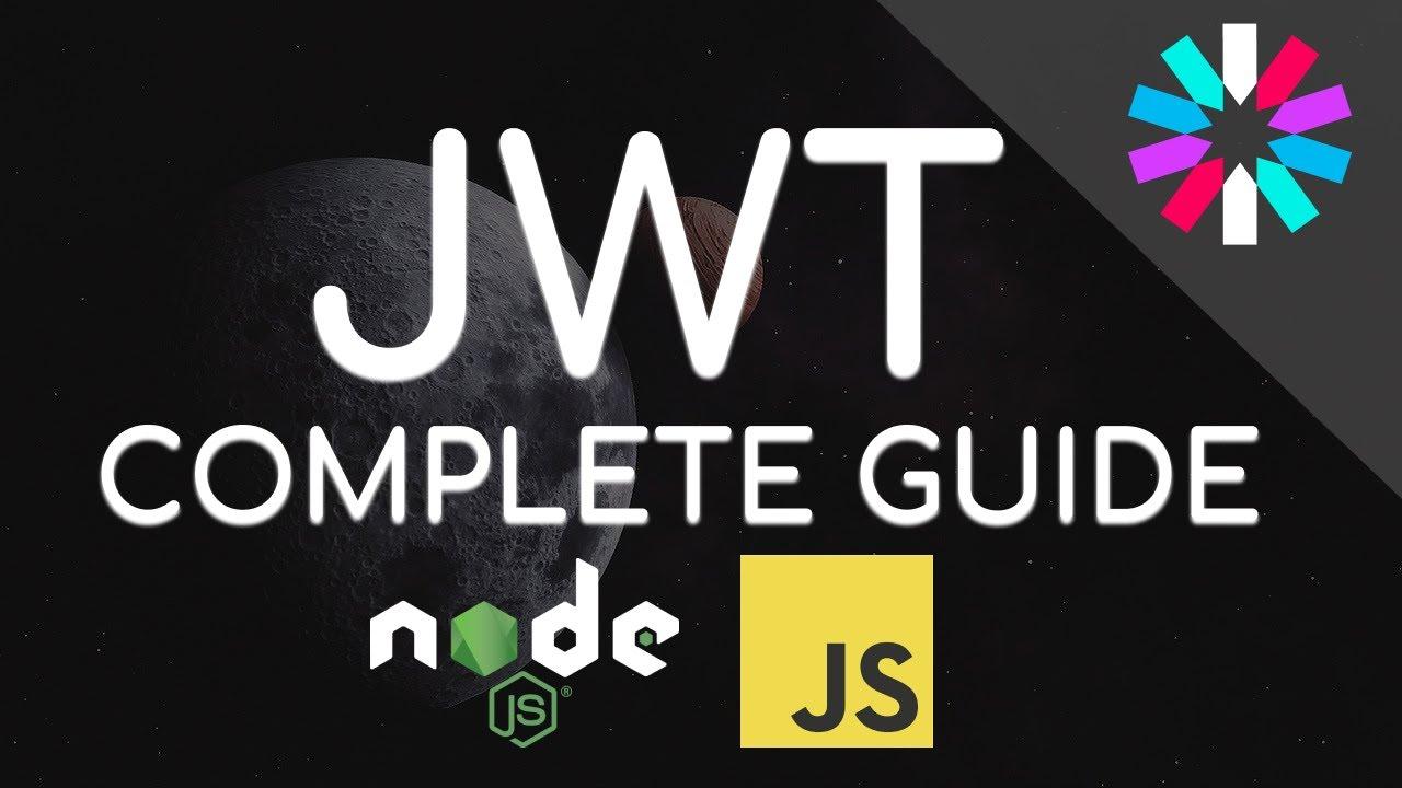JWT Complete Guide (JSON Web Tokens) - FullStack NodeJS JavaScript