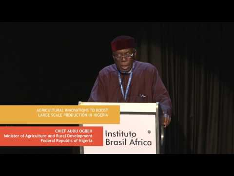 Chief Audu Ogbeh | 4th Brazil Africa Forum