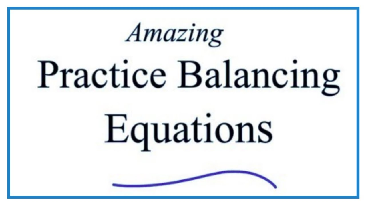 hight resolution of How to Balance Chemical Equations in 5 Easy Steps: Balancing Equations  Tutorial - YouTube