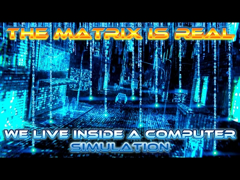 "The MATRIX is REAL - We LIVE in a ""COMPUTER SIMULATION"""