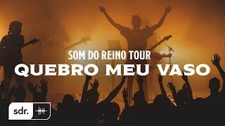 Quebro Meu Vaso(Ao Vivo) - Som Do Reino Tour // André Aquino + Brunão Morada + Alessandro Vilas Boas