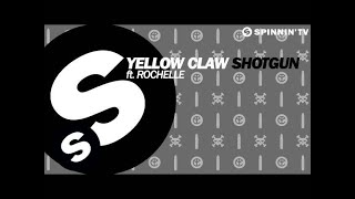 Repeat youtube video Yellow Claw - Shotgun ft. Rochelle (Out Now)