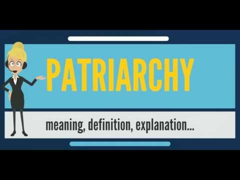 What is PATRIARCHY? What does PATRIARCHY mean? PATRIARCHY meaning, definition & explanation