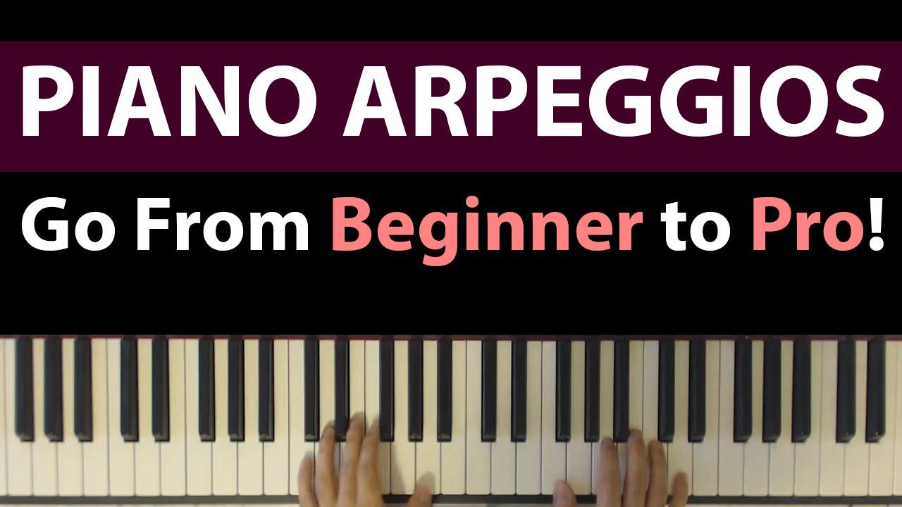 Piano Arpeggios Tutorial, From Beginner to Pro - 6 ...