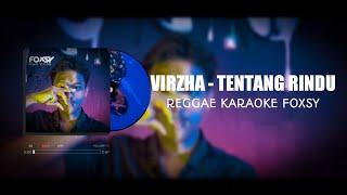 VIRZHA - TENTANG RINDU REGGAE KARAOKE