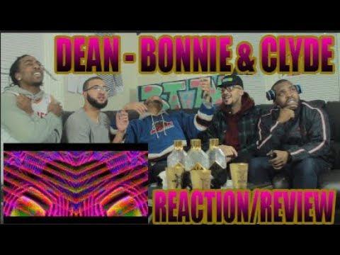 DEAN - BONNIE & CLYDE MV REACTION/REVIEW