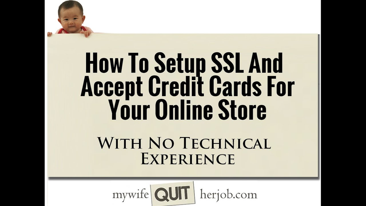 How to install an ssl certificate and accept credit cards for your how to install an ssl certificate and accept credit cards for your online store 1betcityfo Choice Image