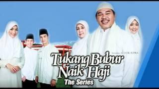 Ost. Tukang Bubur Naik Haji The Series / Opick - Haji