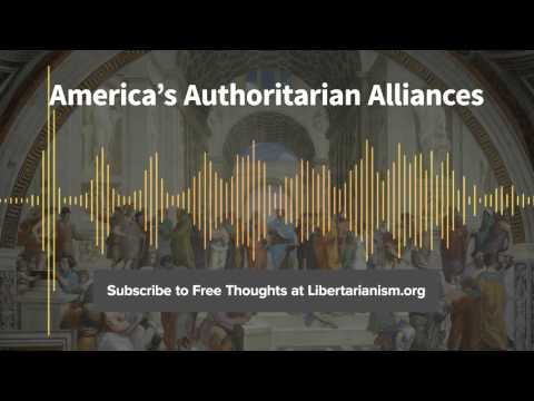 Episode 105: America's Authoritarian Alliances (with Ted Galen Carpenter and Malou Innocent)