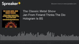 Jan From Finland Thinks The Dio Hologram Is BS