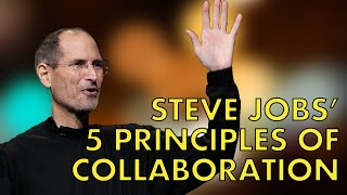 The 5 Principles of Collaboration With Steve Jobs