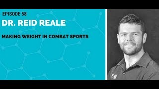 Dr Reid Reale:Making weight in combat sports