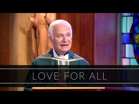 Love For All | Homily: Father Joseph Costantino, SJ